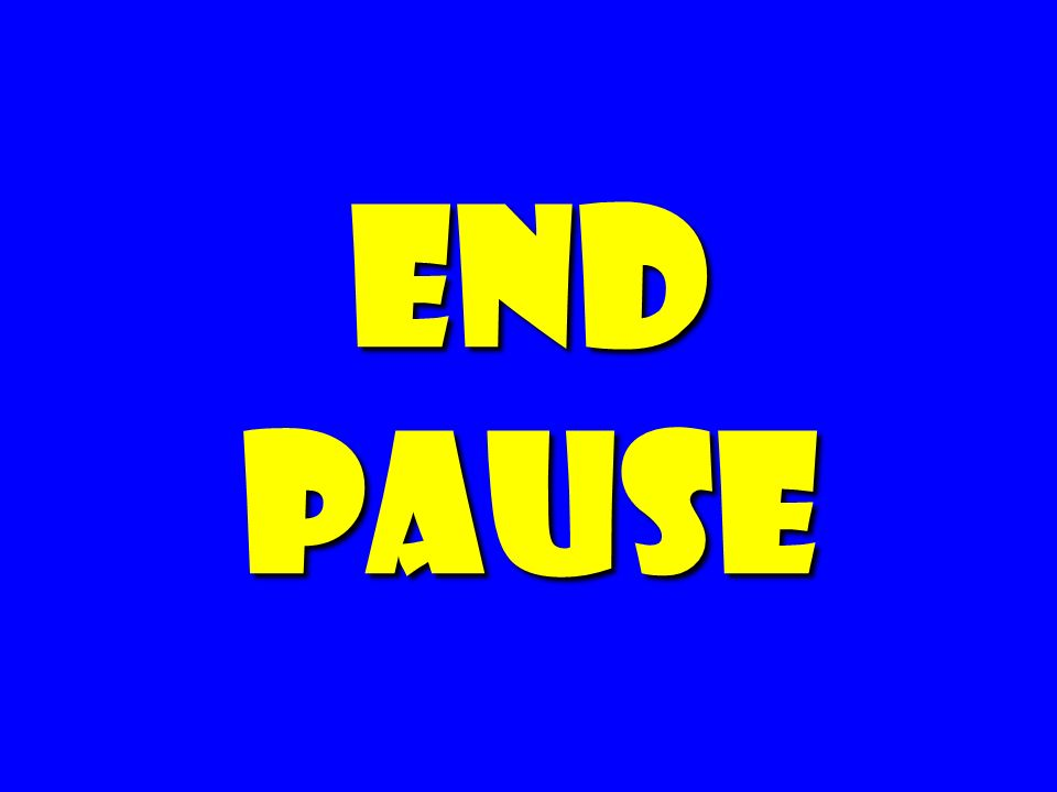 End Pause