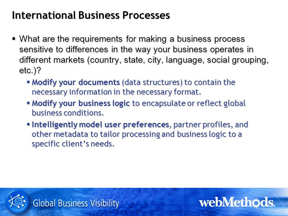 International Business Processes What are the requirements for making a business process sensitive to differences in the way your business operates in