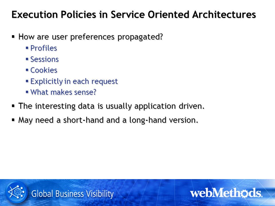 Execution Policies in Service Oriented Architectures How are user preferences propagated.