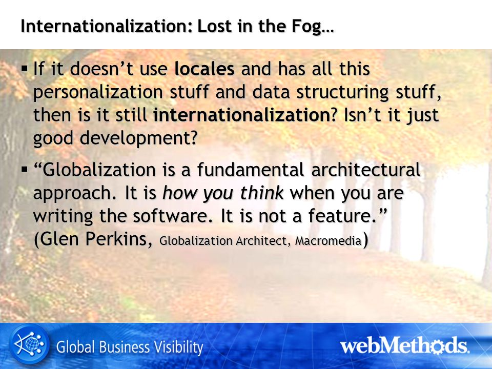 Internationalization: Lost in the Fog… If it doesnt use locales and has all this personalization stuff and data structuring stuff, then is it still internationalization.