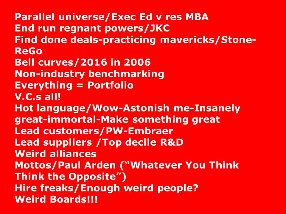 Parallel universe/Exec Ed v res MBA End run regnant powers/JKC Find done deals-practicing mavericks/Stone- ReGo Bell curves/2016 in 2006 Non-industry