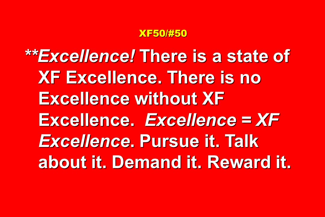XF50/#50 XF50/#50 **Excellence.There is a state of XF Excellence.