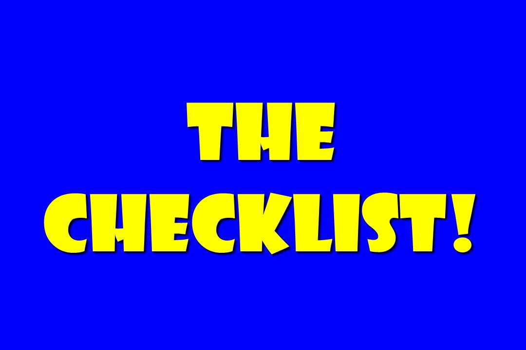 The Checklist!