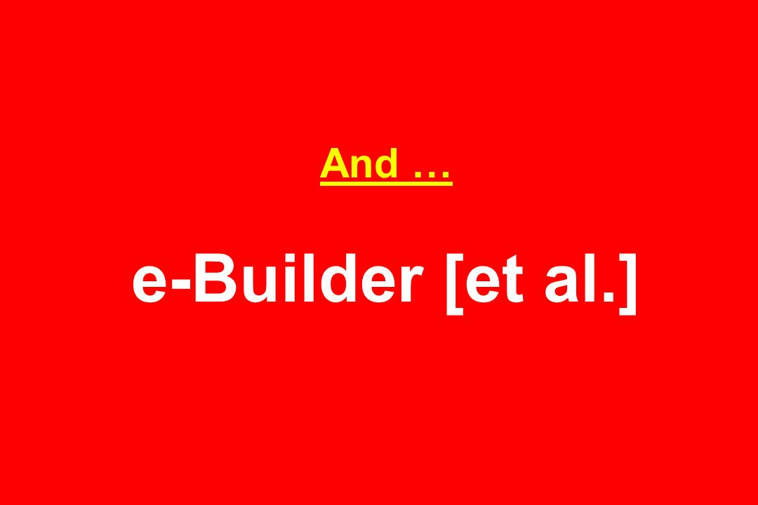 And … e-Builder [et al.]