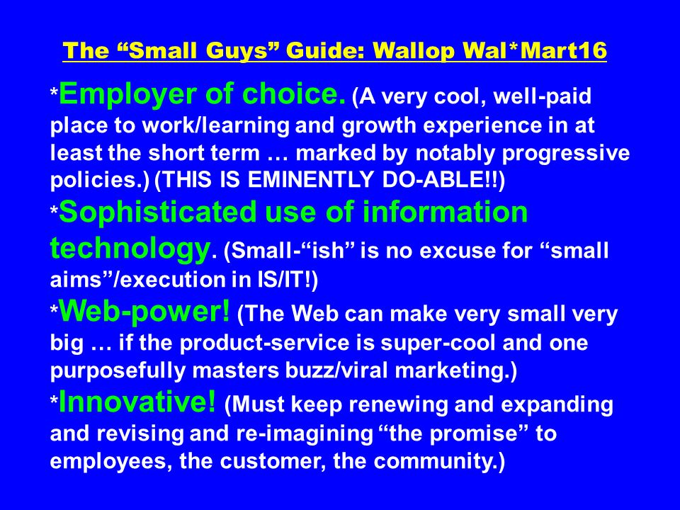 The Small Guys Guide: Wallop Wal*Mart16 * Employer of choice.
