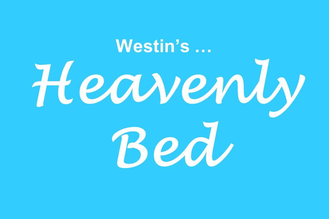 Westins … Heavenly Bed