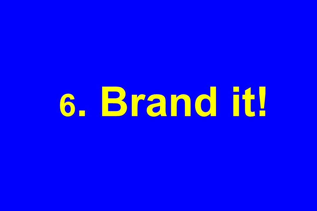 6. Brand it!