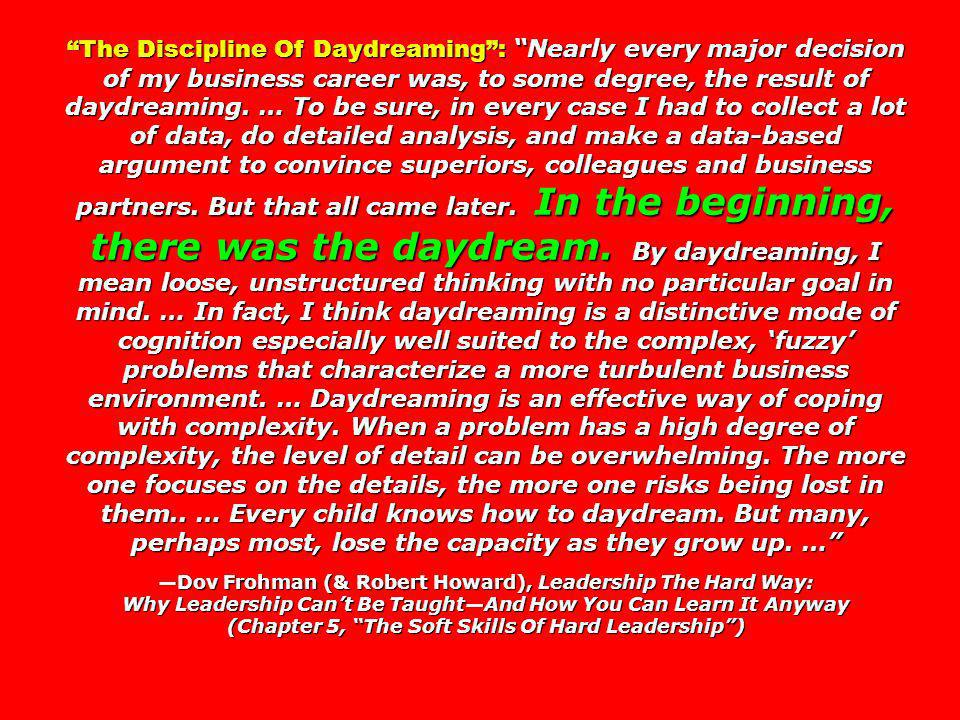 The Discipline Of Daydreaming: Nearly every major decision of my business career was, to some degree, the result of daydreaming.