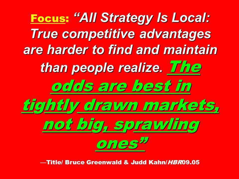 All Strategy Is Local: True competitive advantages are harder to find and maintain than people realize.