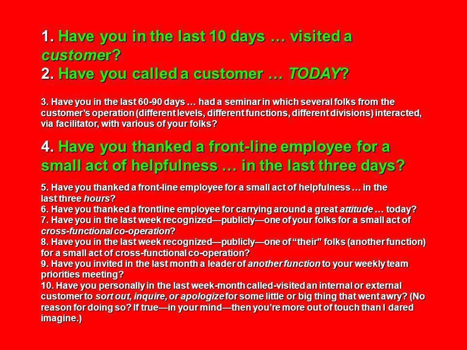1.Have you in the last 10 days … visited a customer.