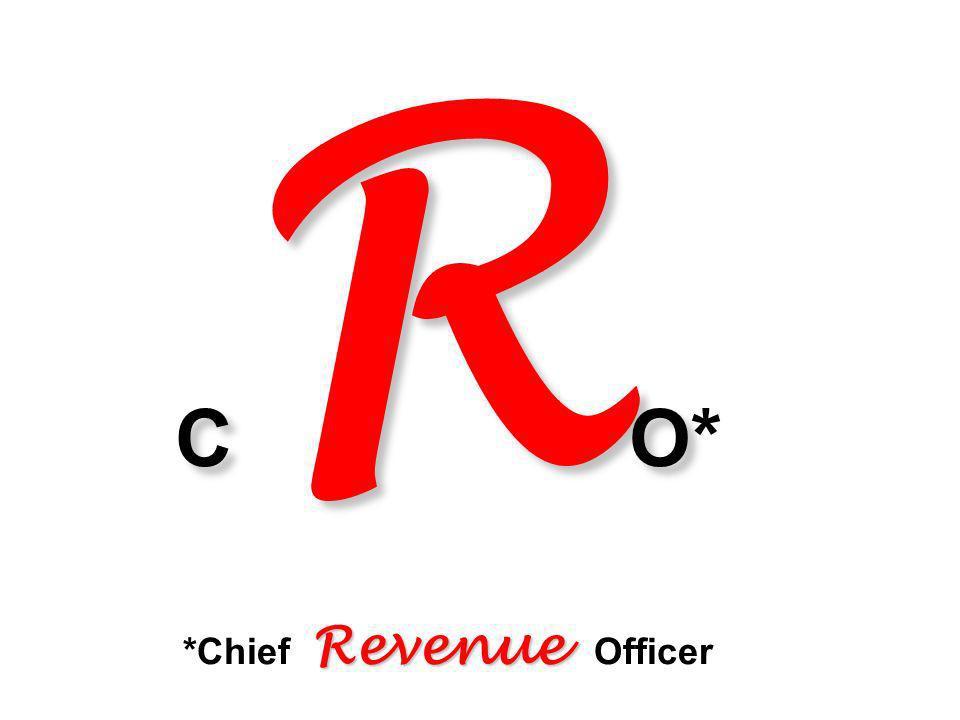 C R O Revenue C R O* *Chief Revenue Officer