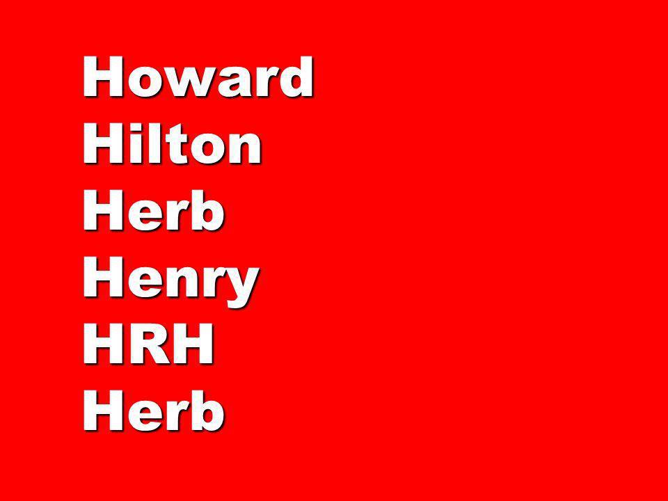 Howard Hilton Herb Henry HRH Herb