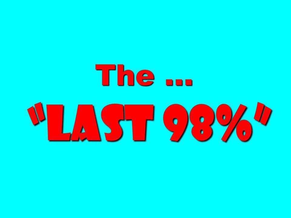 The … Last 98%