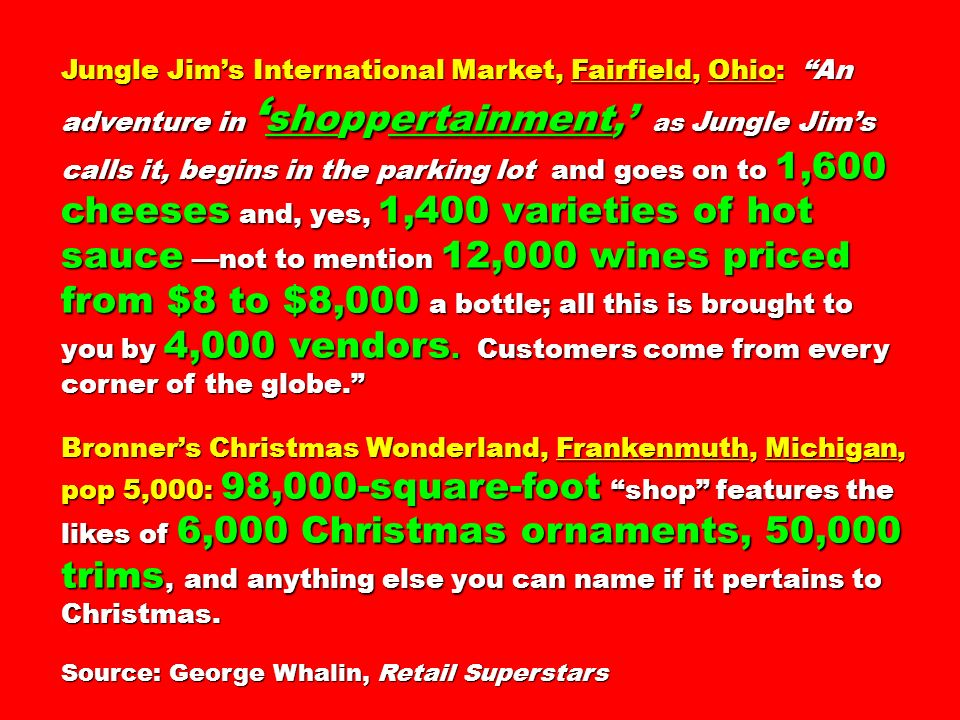 Jungle Jims International Market, Fairfield, Ohio: An adventure in shoppertainment, as Jungle Jims calls it, begins in the parking lot and goes on to