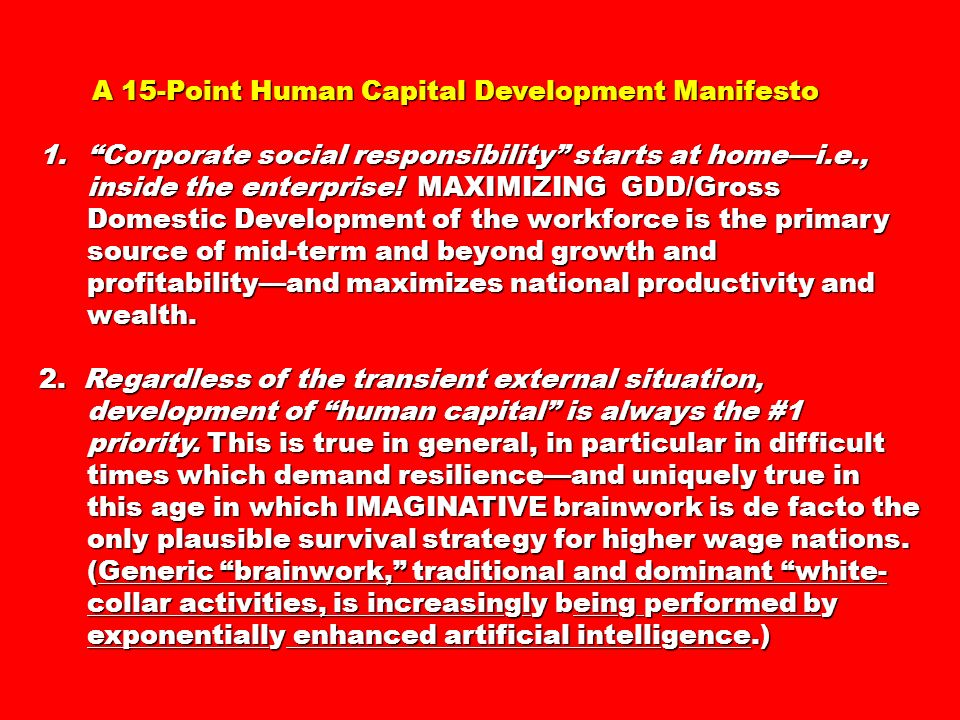 A 15-Point Human Capital Development Manifesto A 15-Point Human Capital Development Manifesto 1.Corporate social responsibility starts at homei.e., in