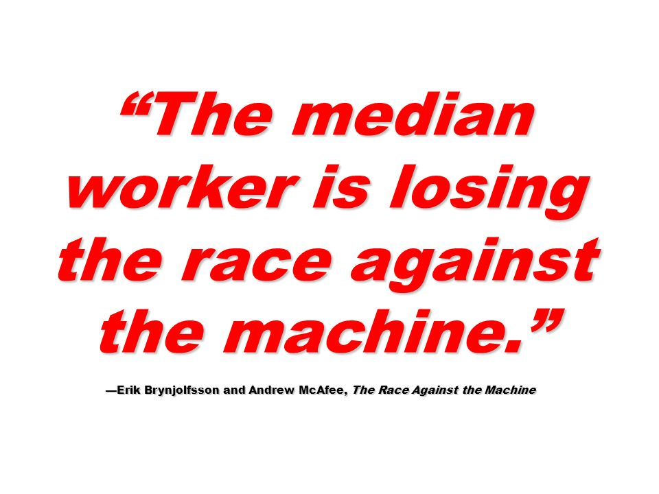 The median worker is losing the race against the machine.