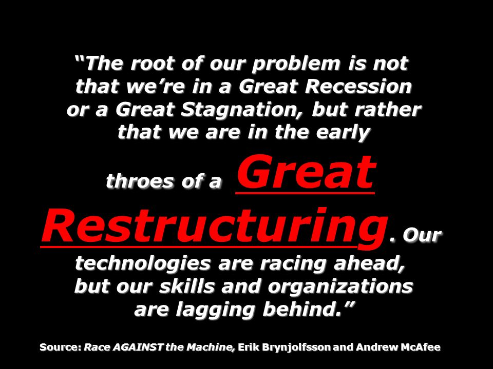 The root of our problem is not that were in a Great Recession that were in a Great Recession or a Great Stagnation, but rather or a Great Stagnation,
