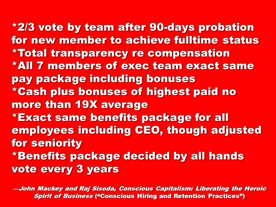 *2/3 vote by team after 90-days probation for new member to achieve fulltime status *Total transparency re compensation *All 7 members of exec team ex