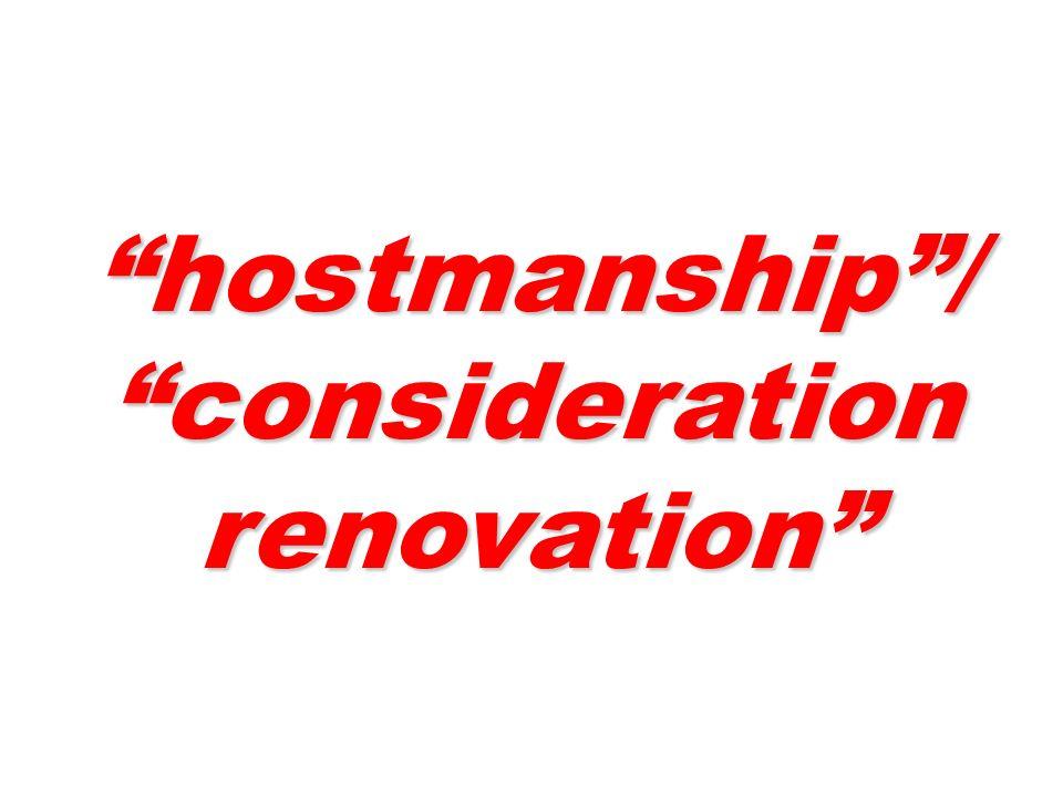 hostmanship/ consideration renovation