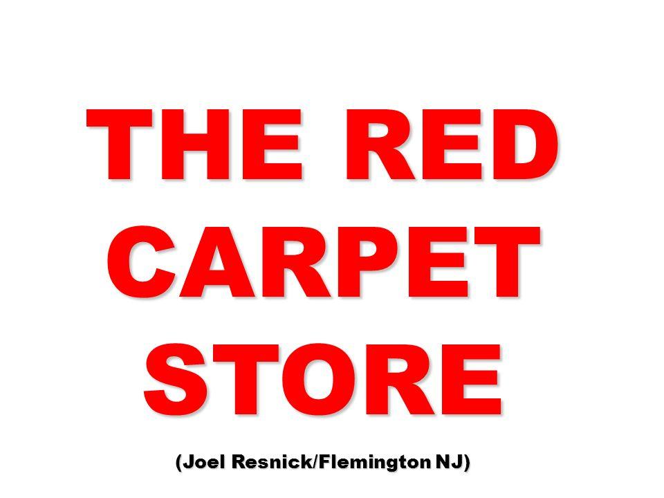 THE RED CARPET STORE (Joel Resnick/Flemington NJ)