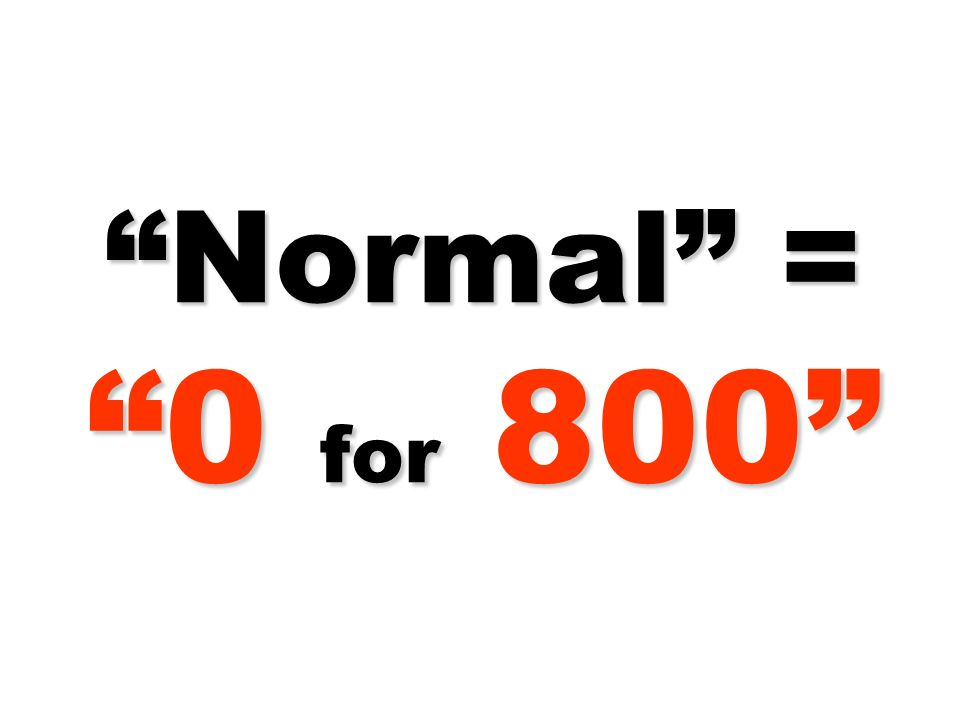 Normal = 0 for 800