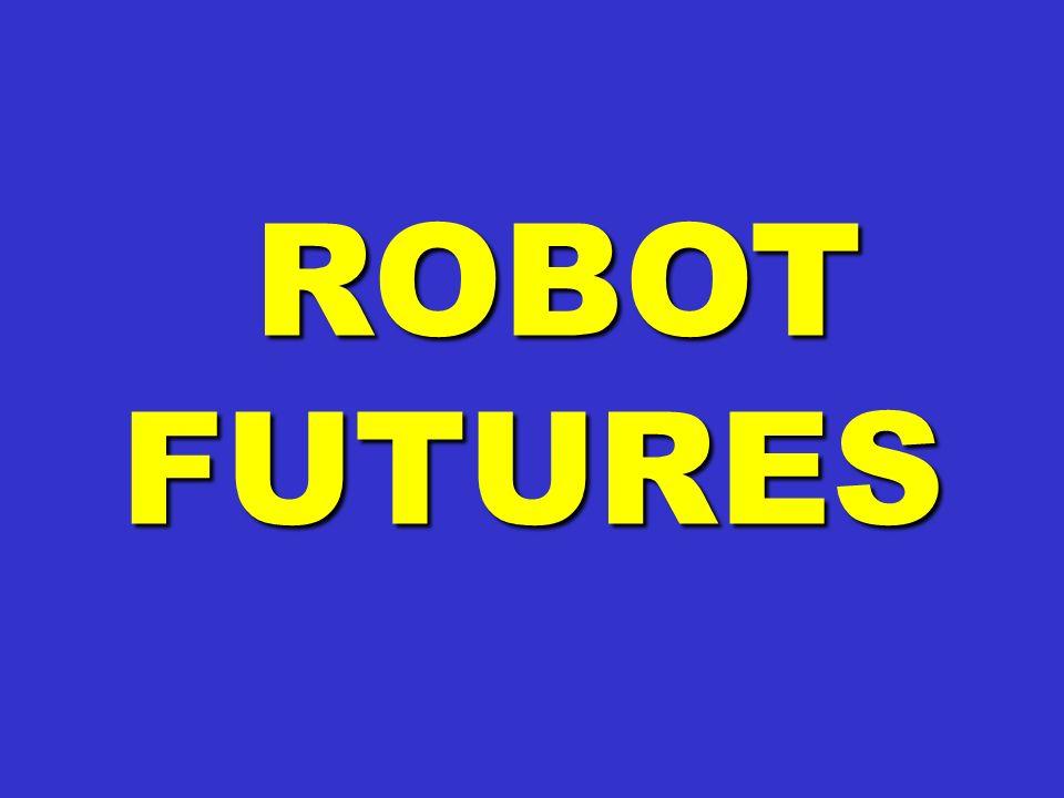 ROBOT FUTURES ROBOT FUTURES