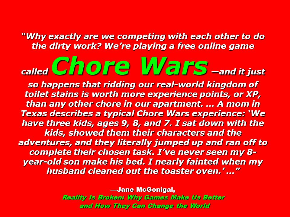 Why exactly are we competing with each other to do the dirty work? Were playing a free online game called Chore Wars and it just so happens that riddi