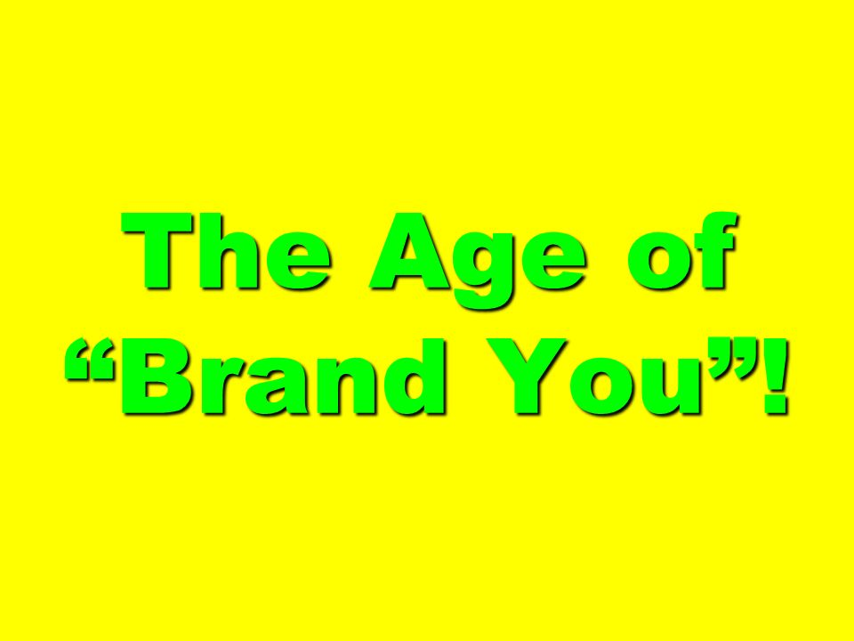 The Age of Brand You!