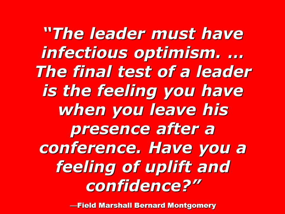 The leader must have infectious optimism.