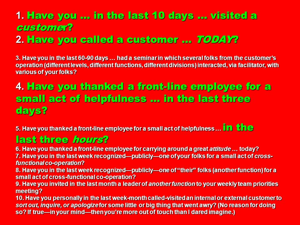 1. Have you … in the last 10 days … visited a customer.