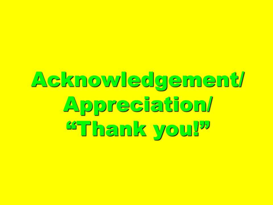 Acknowledgement/Appreciation/ Thank you!