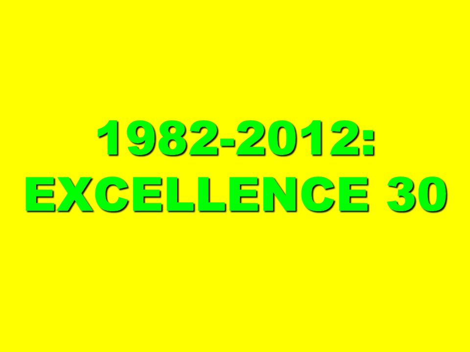 1982-2012: EXCELLENCE 30