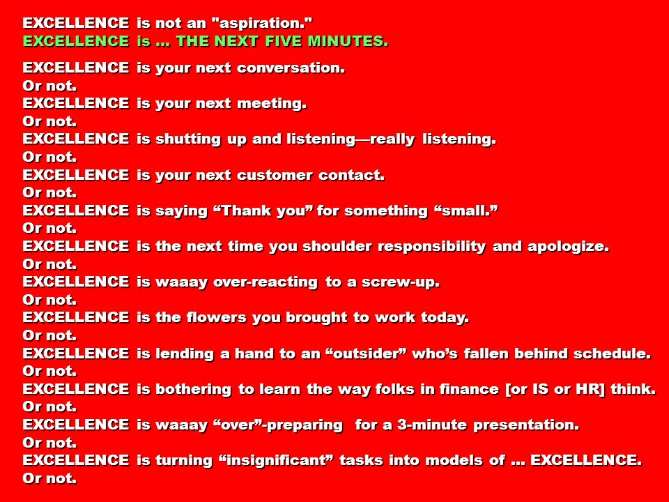 EXCELLENCE is not an aspiration. EXCELLENCE is … THE NEXT FIVE MINUTES.
