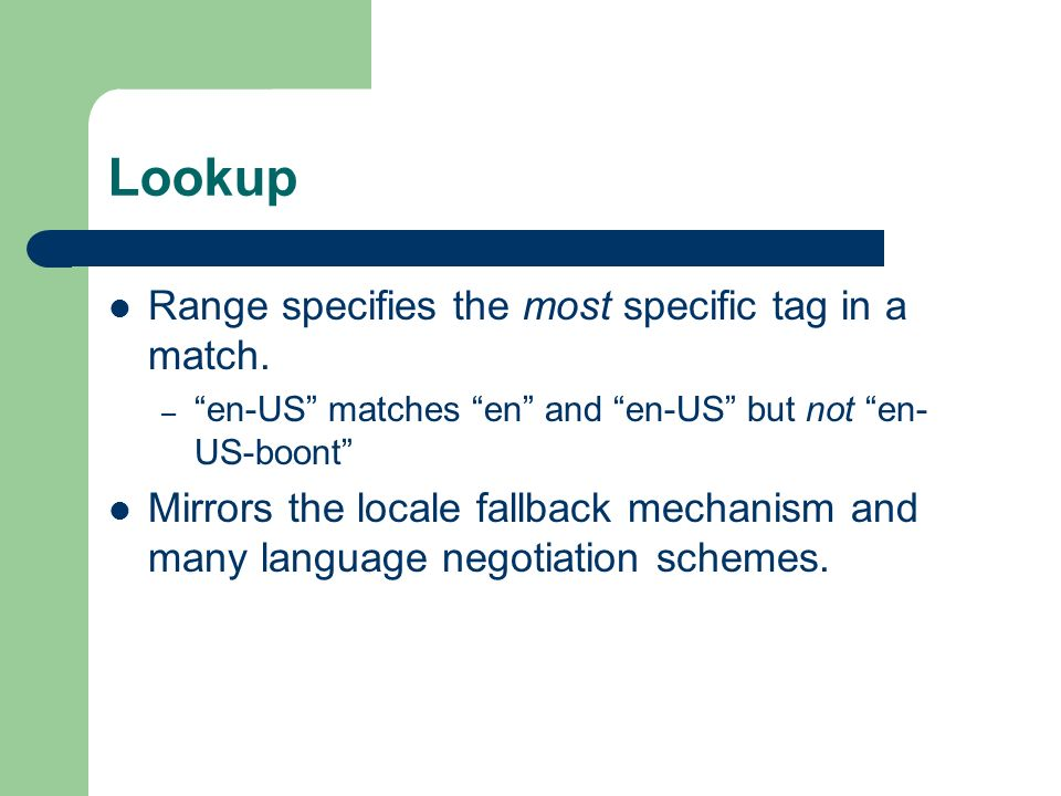 Lookup Range specifies the most specific tag in a match.