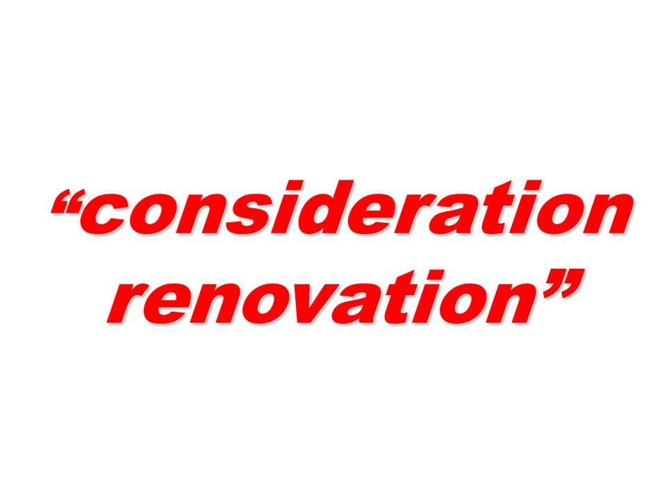 consideration renovation consideration renovation