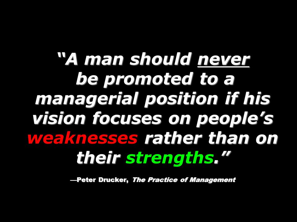 A man should never be promoted to a managerial position if his vision focuses on peoples rather than on their. Peter Drucker, The Practice of Manageme