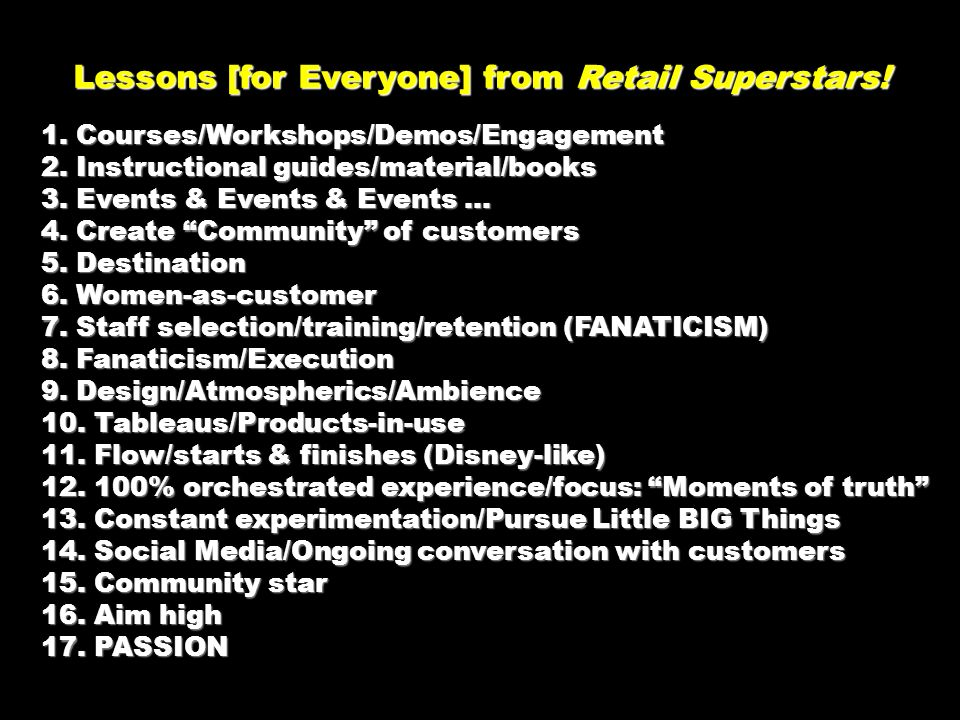 Lessons [for Everyone] from Retail Superstars! Lessons [for Everyone] from Retail Superstars! 1. Courses/Workshops/Demos/Engagement 2. Instructional g