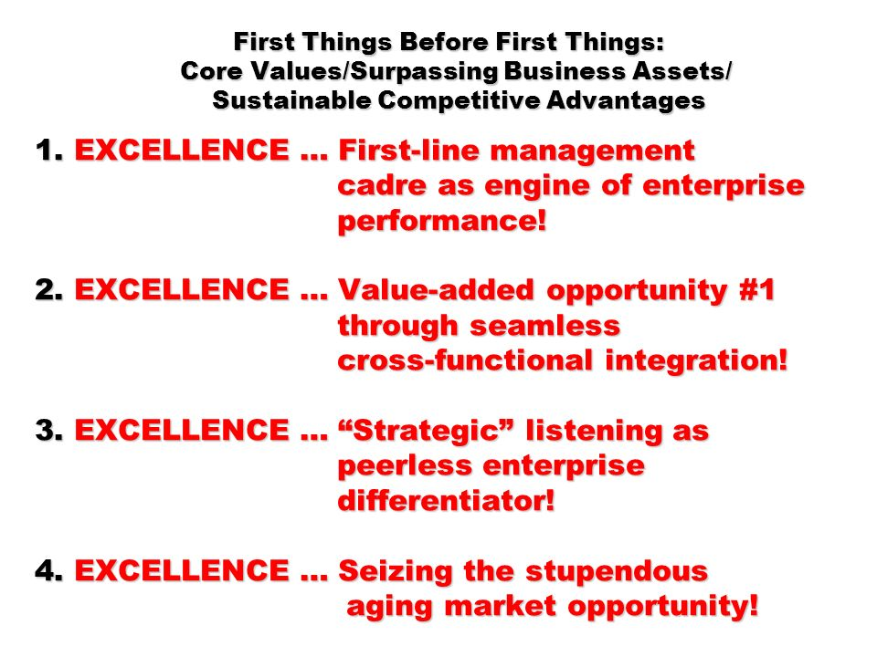 First Things Before First Things: Core Values/Surpassing Business Assets/ Sustainable Competitive Advantages 1. EXCELLENCE … First-line management cad