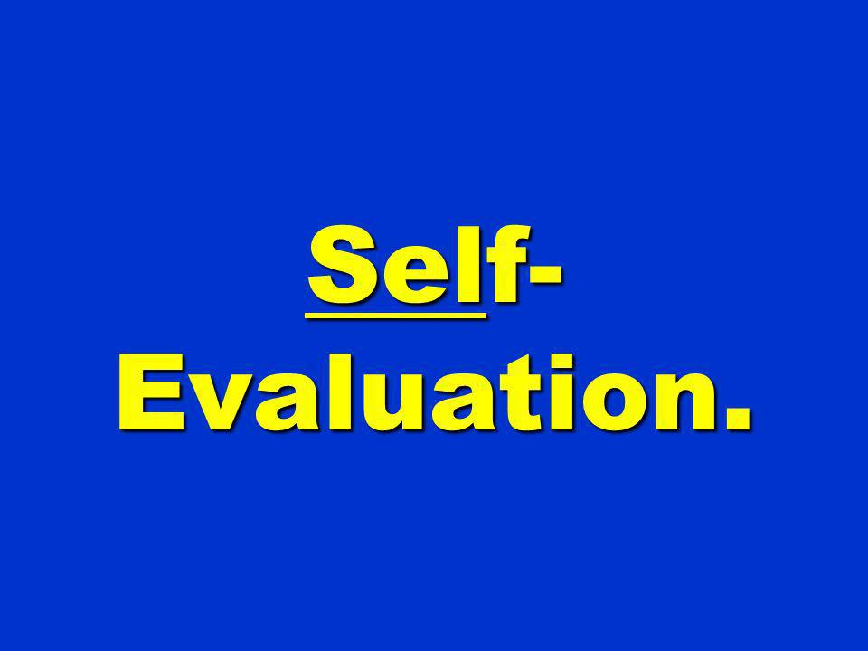 Self- Evaluation.