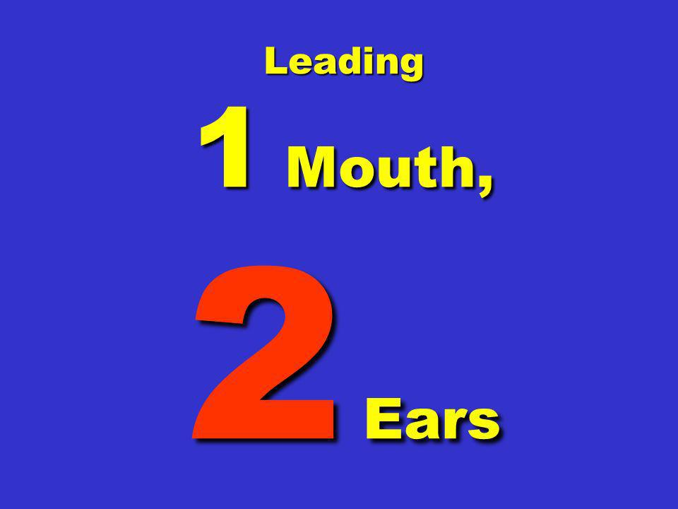 Leading 1 Mouth, 2 Ears
