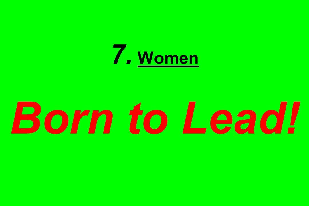 7. Women Born to Lead!