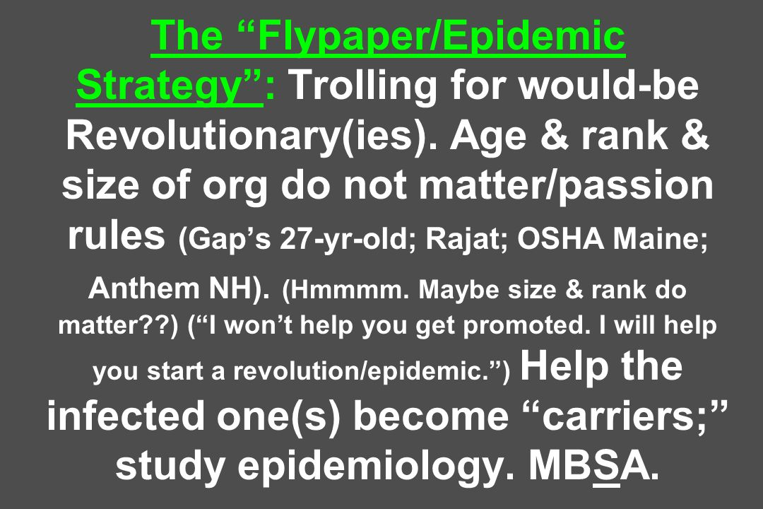 The Flypaper/Epidemic Strategy: Trolling for would-be Revolutionary(ies).