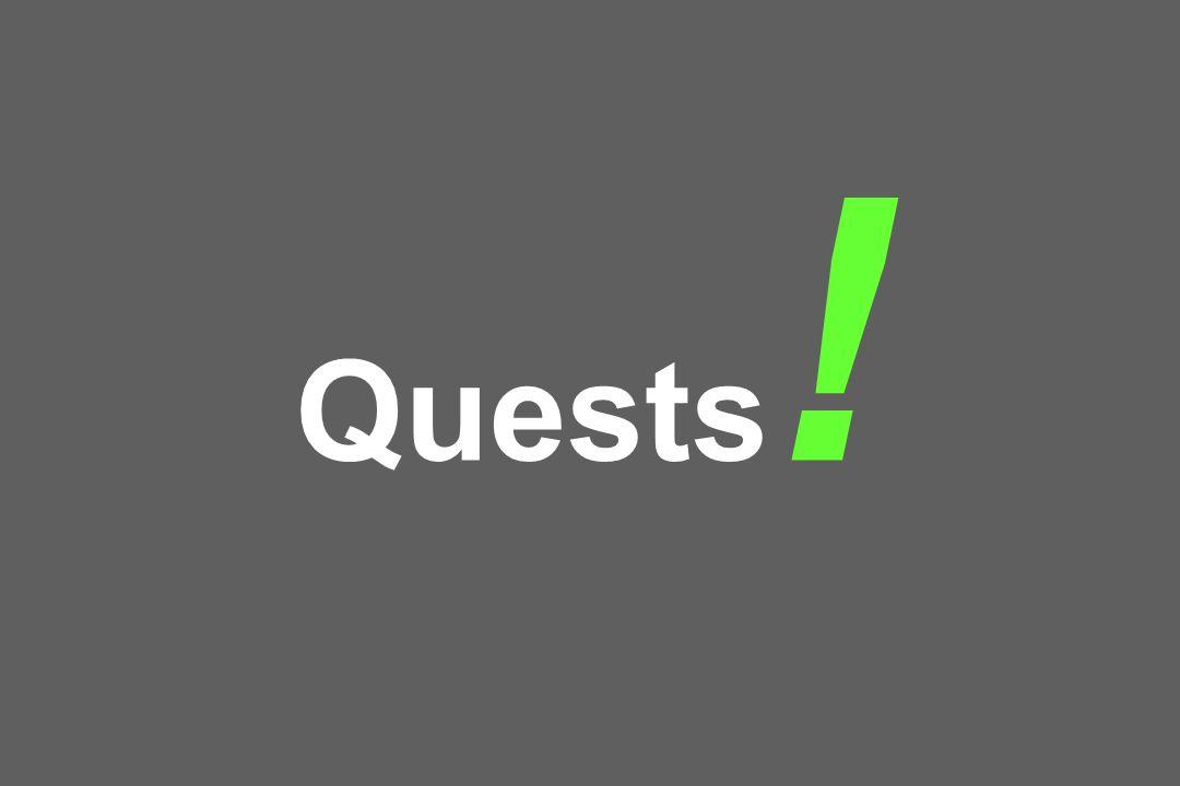 Quests !
