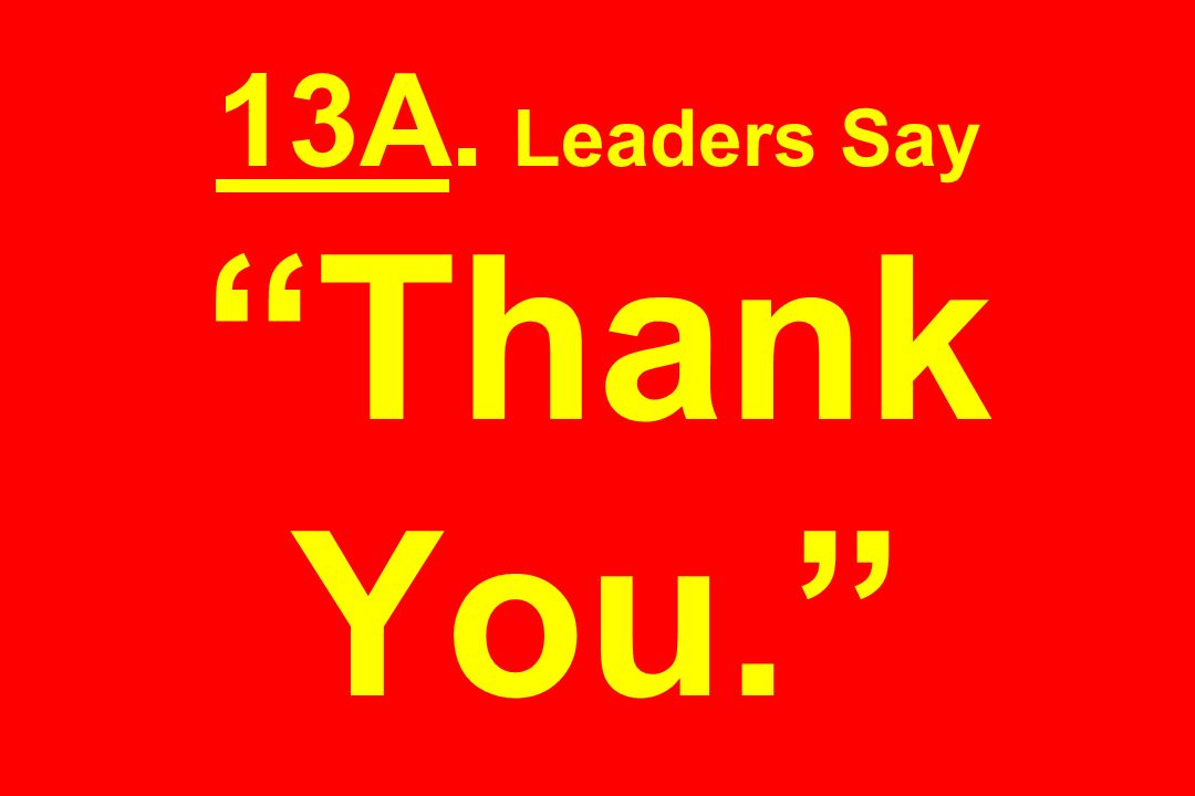 13A. Leaders Say Thank You.
