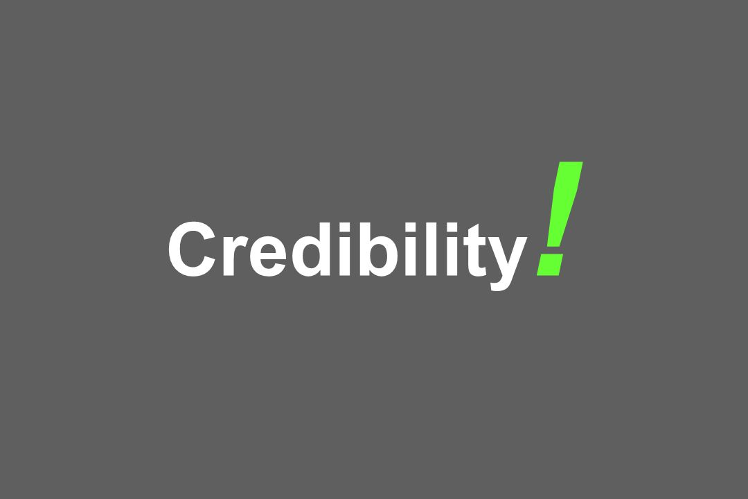 Credibility !