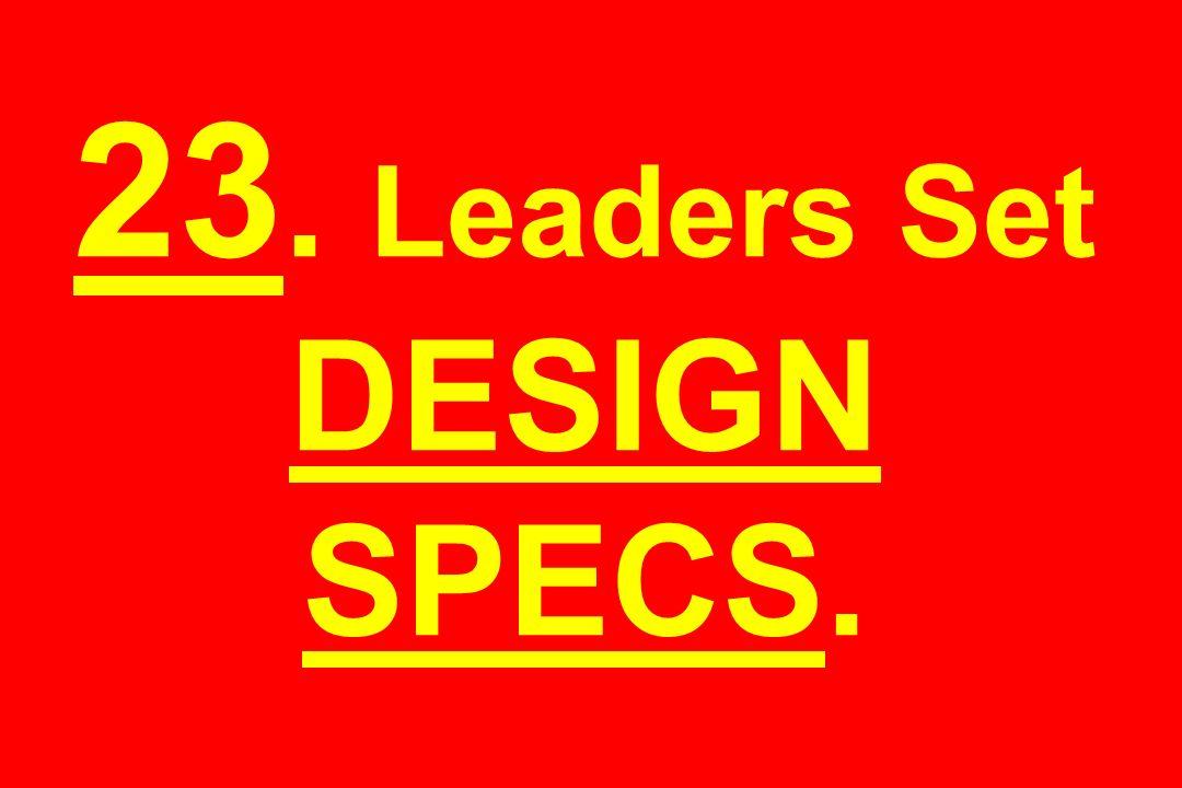 23. Leaders Set DESIGN SPECS.