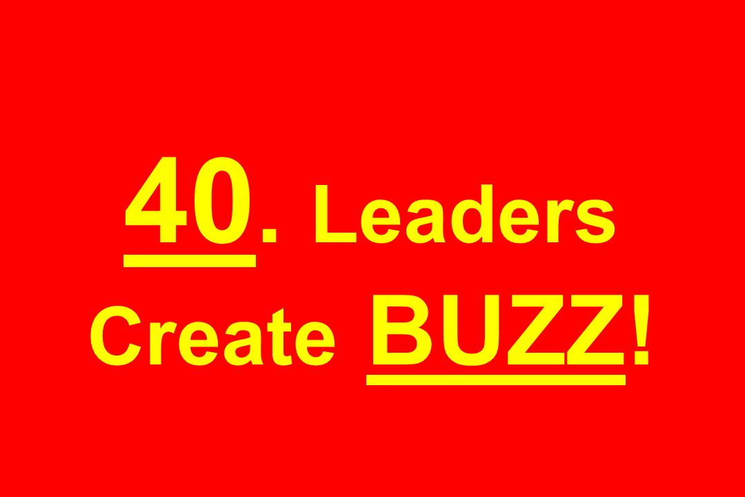 40. Leaders Create BUZZ!