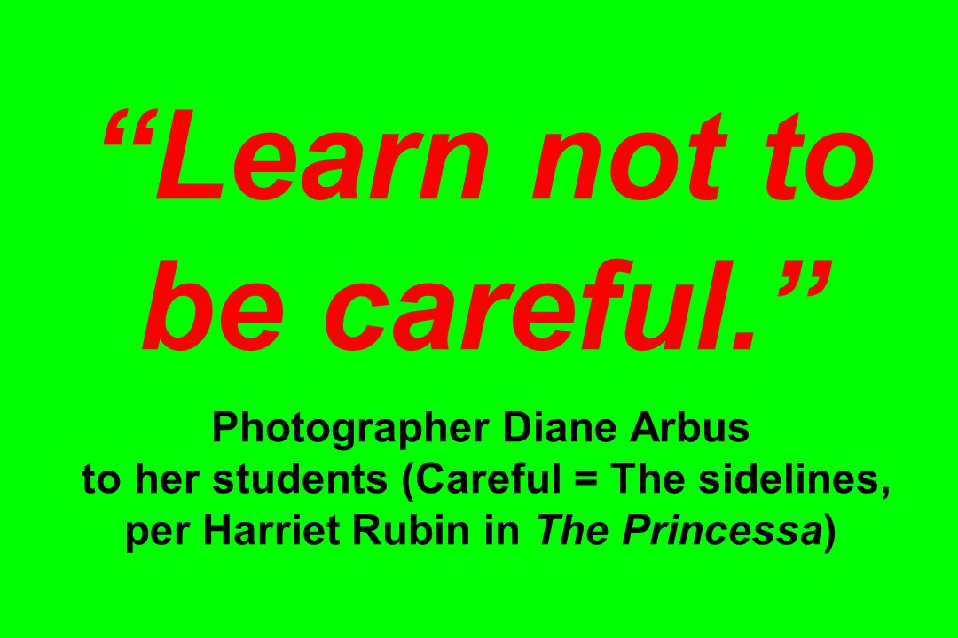 Learn not to be careful.