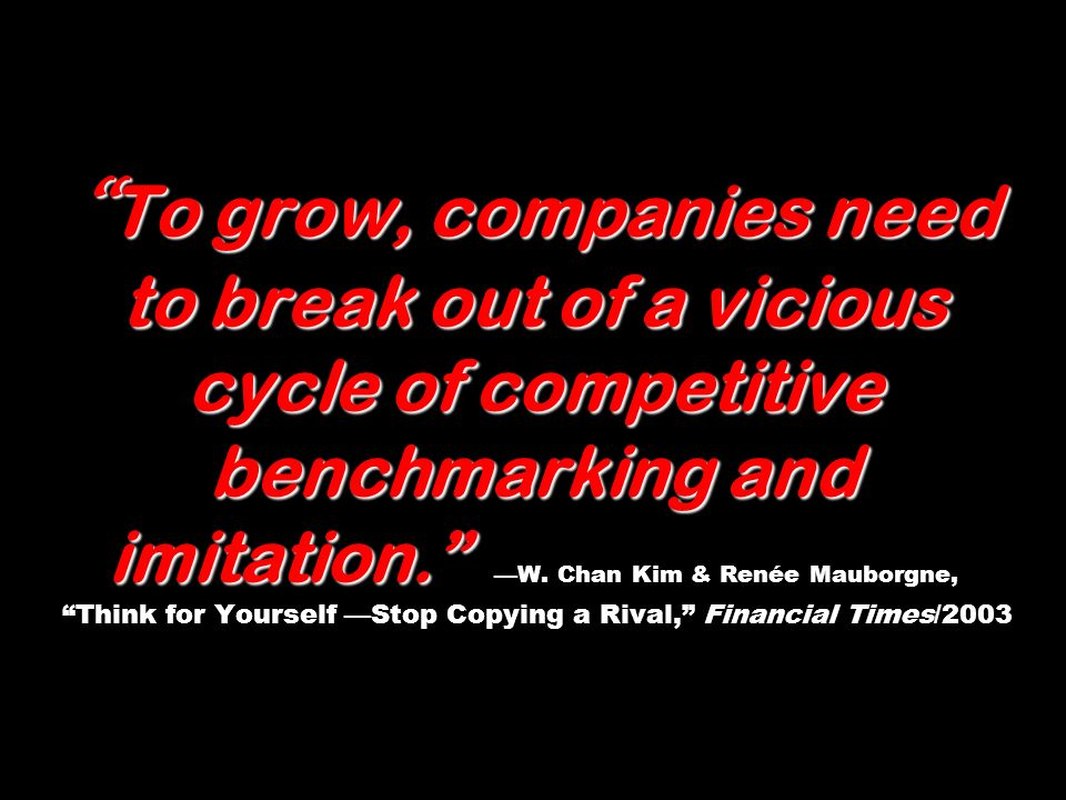 To grow, companies need to break out of a vicious cycle of competitive benchmarking and imitation. To grow, companies need to break out of a vicious c