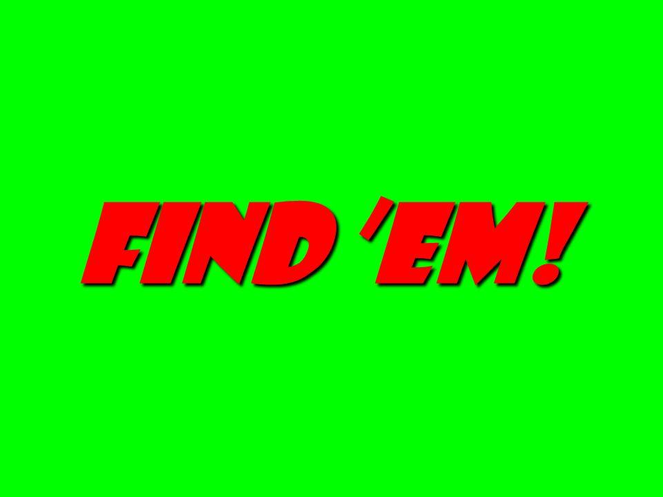 Find em!